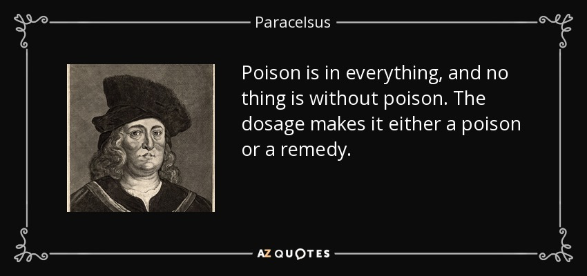 quote-poison-is-in-everything-and-no-thing-is-without-poison-the-dosage-makes-it-either-a-paracelsus-22-45-98