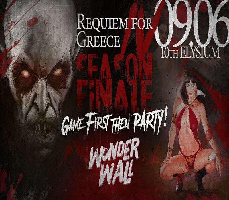 Requiem For Greece Elysium: Season Finale & Βαμπίρ Party