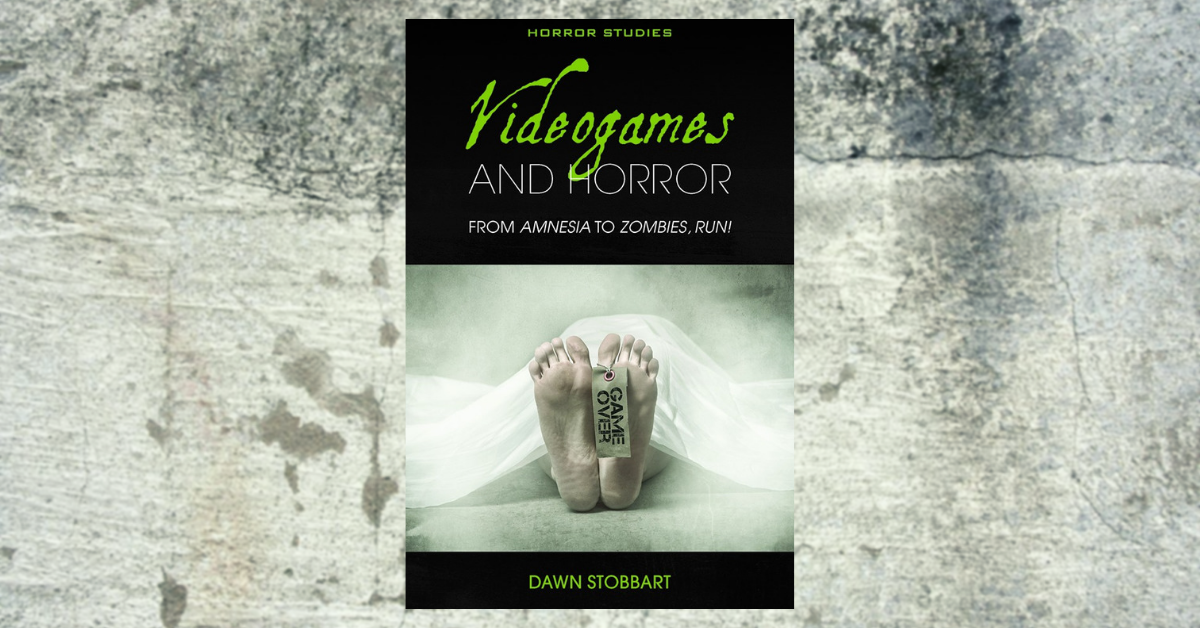 Horror Studies: «Videogames and Horror From Amnesia to Zombies, Run!» by Dawn Catherine Stobbart